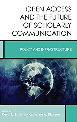 Policy and Infrastructure Open Access and the Future of Scholarly Communication