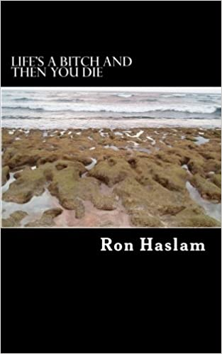 Lifes a Bitch and Then You Die: Amazon.es: Haslam, Ron ...