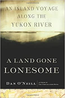 ?IBOOK? A Land Gone Lonesome: An Inland Voyage Along The Yukon River. leading actua Hombre Sector which Explore command