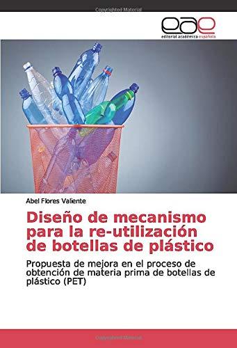 Diseño de mecanismo para la re-utilización de botellas de plástico ...