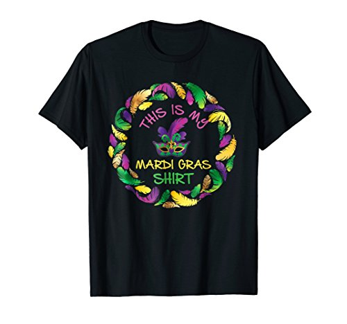 This Is My Mardi Gras Shirt Funny New Orleans Carnival Tee for $<!--$19.79-->