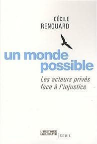 Un monde possible : Les acteurs privés face à l'injustice par Cécile Renouard