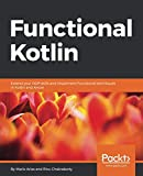 Functional Kotlin: Extend your OOP skills and