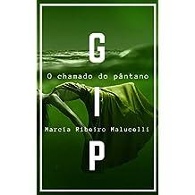 GIP - Grupo de Investigação Paranormal: Caso 2 - O chamado do pântano (Coleção GIP)