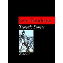 Sem Bandeiras (Portuguese Edition) Mar 14, 2012