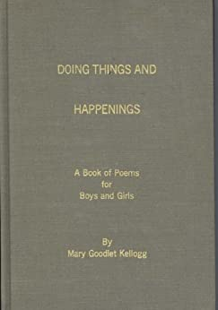 A child speaks - Doing Things and Happenings by [Kellogg, Mary Goodlet]