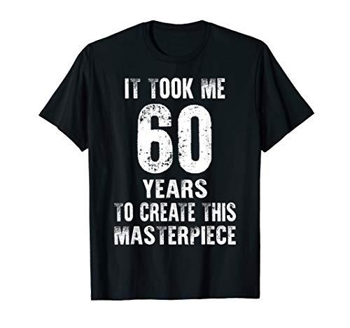 Funny 60 Years Old Joke Design 60th Birthday Gag Gift Idea T-Shirt