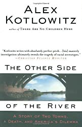 The Other Side of the River: A Story of Two Towns, a Death, and America's Dilemma by Alex Kotlowitz (1999-01-19)