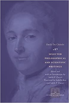 Selected Philosophical and Scientific Writings (The Other Voice in Early Modern Europe) by Emilie Du Châtelet (2009-09-01)