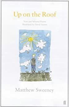 Book Up on the Roof: New and Selected Poems by Matthew Sweeney (2001-04-09)