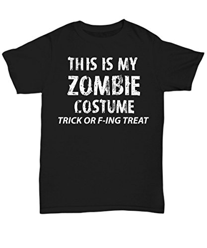 mmandiDESIGNS Adult Halloween Costume Unisex T-Shirts for Both Men & Women - This is My Zombie Costume Trick or F-ing Treat - Hilarious 2017 Halloween Party Idea - XXXX-Large ()