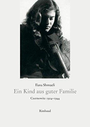 Ein   Kind aus guter Familie : Czernowitz 1924-1944