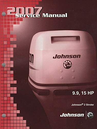 2007 JOHNSON OUTBOARD 4 STROKE 9.9 & 15 HP SERVICE MANUAL P/N 5007221 (497) ()