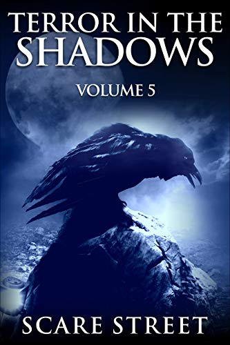 Terror in the Shadows Vol. 5: Horror Short Stories Collection with Scary Ghosts, Paranormal & Supernatural Monsters