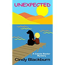 Unexpected: A Humorous and Romantic Cozy (Cassie Baxter Mysteries Book 2)