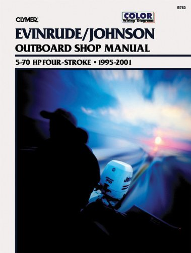 Clymer Evinrude/Johnson Four-Stroke Outboard Shop Manual 5-70 HP, 1995-2001 by Brand: Haynes Manuals N. America, Inc.