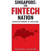 Singapore: A Fintech Nation: Relentless Pursuit of Excellence