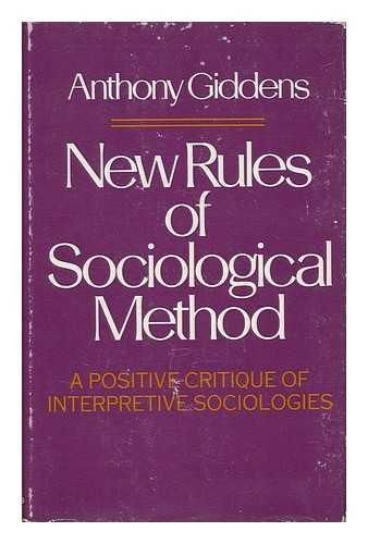 New Rules for Sociological Method: A Positive Critique of Interpretive Sociologies