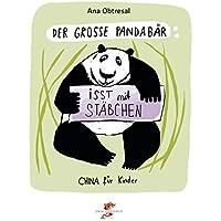 Der große Panda / Der große Panda isst mit Stäbchen (China für Kinder)