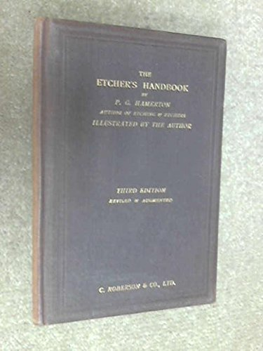 the-etchers-handbook-giving-an-account-of-the-old-processes-and-of-processes-recently-discovered