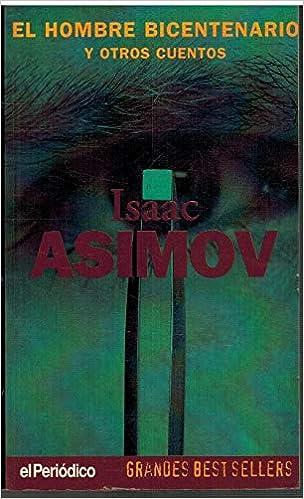 El hombre bicentenario: Amazon.es: Isaac Asimov: Libros