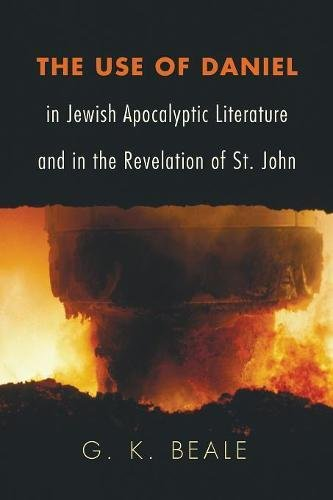 The Use of Daniel in Jewish Apocalyptic Literature and in the Revelation of St. John: