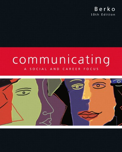 Communicating: A Social and Career Focus (with MyCommunicationLab) (10th Edition)