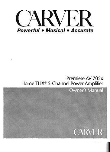 Carver Amplifier (Carver AV-705x Amplifier Owners Instruction Manual Reprint)