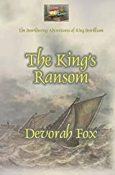 The King's Ransom (The Bewildering Adventures of King Bewilliam) (Volume 2)