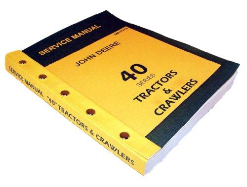 Model 40 Series Tractor Service Manual for John Deere Dealers