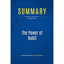 Summary: The Power of Habit: Review and Analysis of Duhigg's Book