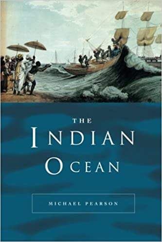 The Indian Ocean (Seas in History)