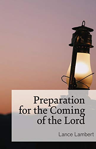 Preparation for the Coming of the Lord (Preparation For The Coming Of Jesus Christ)