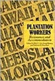 Plantation Workers : Resistance and Accommodation, , 0824814967