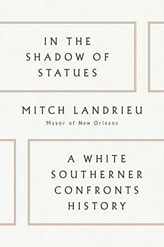 In the Shadow of Statues: A White Southerner Confronts History