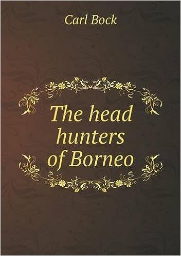 The Head Hunters of Borneo