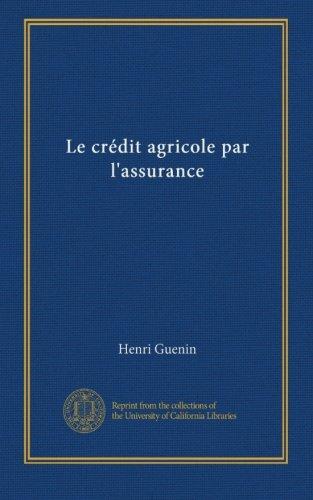 le-crdit-agricole-par-lassurance-french-edition