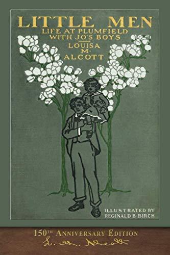 Little Men (150th Anniversary Edition): Illustrated Classic