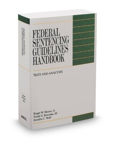 Download Federal Sentencing Guidelines Handbook, 2012-2013 ed. [Paperback] [2012] (Author) Frank Bowman III, Jennifer Woll, Roger Haines Jr pdf epub