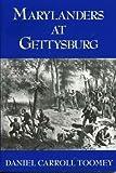 Marylanders at Gettysburg, Daniel Carroll Toomey, 0961267038