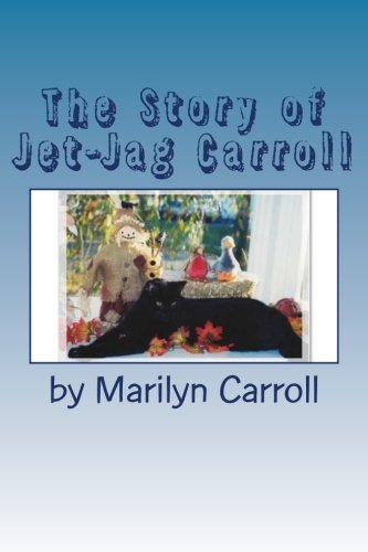 The Story of Jet-Jag Carroll: If Your Cat Has Feline Leukemia, It Doesn't Have...
