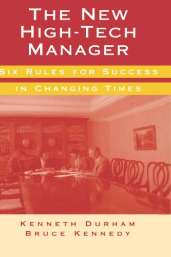 The New High-Tech Manager Six Rules for Success in Changing Times (Artech House Technology Management and Professional D