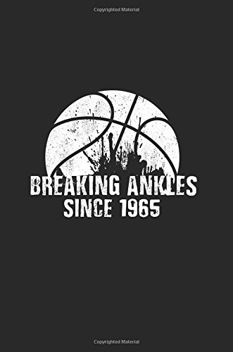 Art Book] ✓ Breaking Ankles Since 1965: Gifts For Basketball ...