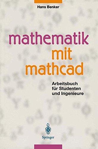 Mathematik mit MATHCAD: Arbeitsbuch für Studenten und Ingenieure