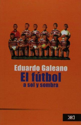 El fútbol a sol y sombra / Soccer in Sun or Shade (Spanish - Shades Sol