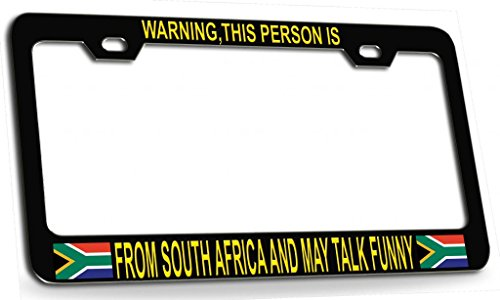 WARNING THIS PERSON IS FROM SOUTH AFRICA AND MAY TALK FUNNY South African Steel Metal License Plate Frame Black Yl -  Shirt Mania, OTCC001407042