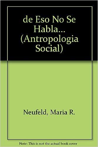Los mejores libros para leer gratis de Eso No Se Habla... (Antropologia Social) 9502309693 in Spanish PDF DJVU FB2