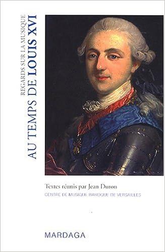 Regards sur la musique : Au temps de Louis XVI pdf ebook