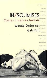 In/Soumises, 17 contes cruels au féminin par Gala Fur