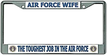 Air Force Wife Toughest Job Chrome License Plate Frame